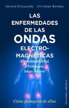 Las enfermedades de las ondas electromagnéticas. Ed obelisco